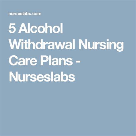 Nursing Diagnosis For Detox Patient by 5 Withdrawal Nursing Care Plans Nursing Care