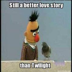 Still A Better Lovestory Than Twilight Meme - 1000 images about still a better love story than twilight