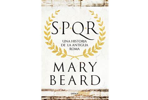 spqr una historia de la antigua roma mary beard sinopsis y precio fnac