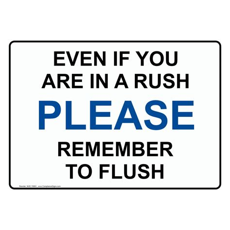 bathroom etiquette sign even if you are in a rush please remember to flush sign