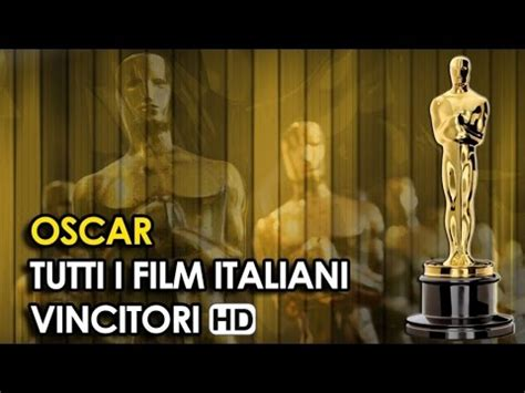 film oscar tutti oscar al miglior film straniero tutti i film italiani