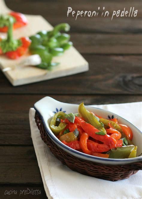 come cucinare peperoni in padella peperoni in padella peperoni fritti cucina prediletta