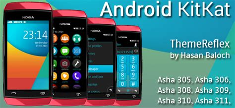 nokia asha love themes android kitkat theme for nokia asha 305 asha 306 asha