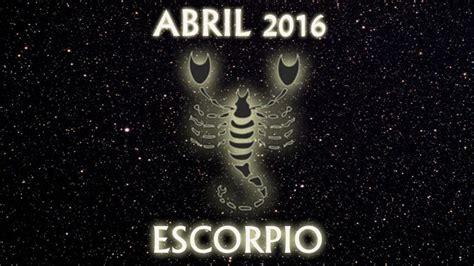 horoscopo escorpio 2016 hor 243 scopo escorpio abril 2016 horoscopo24