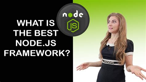 best node js framework what is the best node js framework and how to choose it