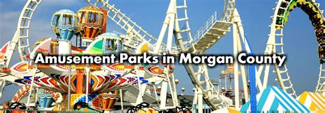 themes parks near me amusement and water parks near morgan county