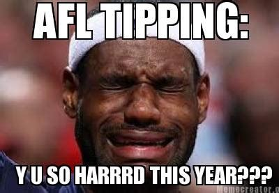 Y U So Meme - meme creator afl tipping y u so harrrd this year