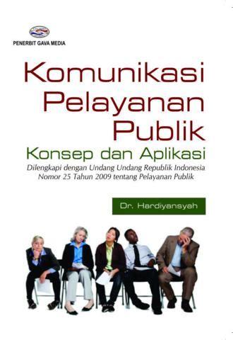 Buku Manajemen Pemerintahan Dalam Persepektif Pelayanan Publik komunikasi pelayanan publik konsep dan aplikasi