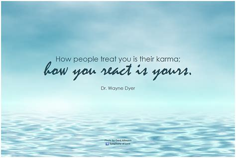 how to a to with you dr wayne dyer how treat you is their karma how yo flickr