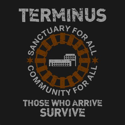 the terminus terminus those who arrive survive shirtigo