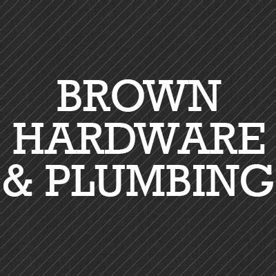 Brown Plumbing by Brown Hardware Plumbing In Columbia Station Oh 44028 Chamberofcommerce