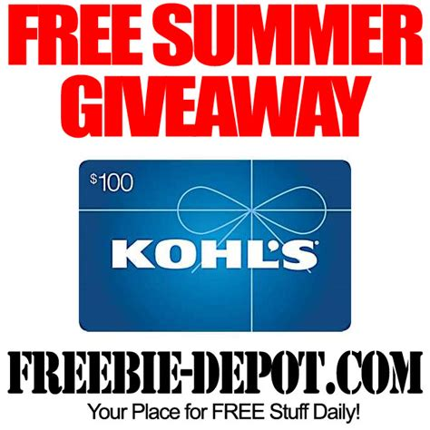 Free Giveaways 2013 - free summer giveaway 100 kohl s gift card freebie depot