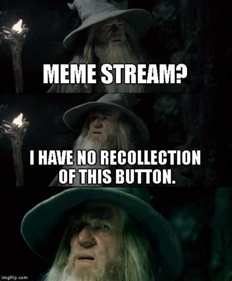 Meme Stream - exploring my profile when i saw the my streams button