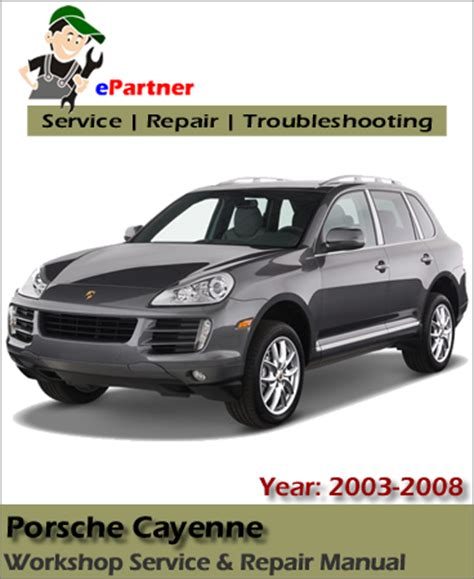 service manuals schematics 2008 porsche cayenne security system porsche cayenne service repair manual 2003 2008 automotive service repair manual