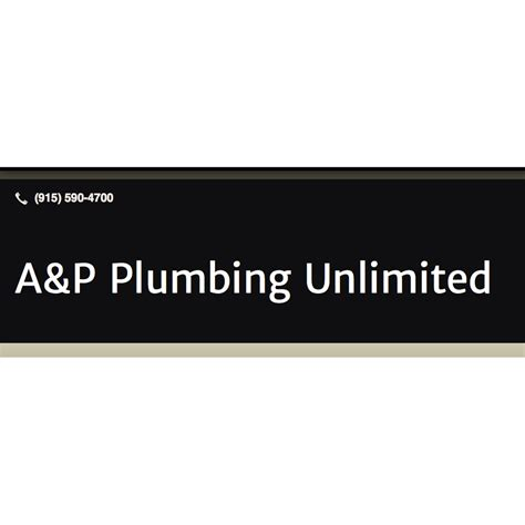 A&P Plumbing Unlimited in El Paso, TX 79936   ChamberofCommerce.com
