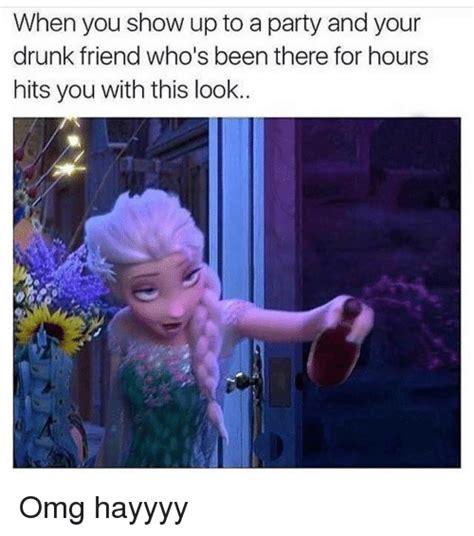 Drunk Friend Memes - 25 best memes about drunk friends drunk friends memes