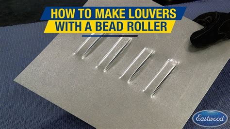 how to make bead roller dies create professional looking louvers using the bead roller