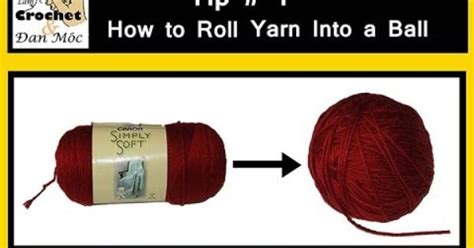 how to roll a of yarn for knitting tip 1 how to roll yarn into a crochet ideas