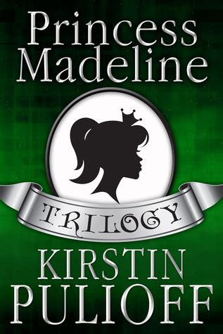 the complete princess trilogy princess mythical books the princess madeline trilogy by kirstin