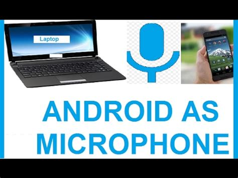 use android phone as android phone as mic how to use android phone as microphone for laptop or pc