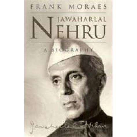 biography nehru english buy jawaharlal nehru by frank moraes online at low price