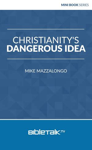 christianity s dangerous idea books bibletalk tv