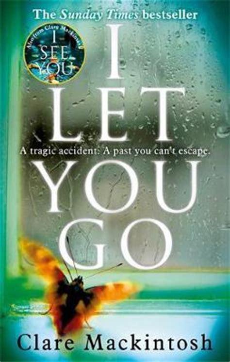 i let you go books i let you go clare mackintosh 9780751554151