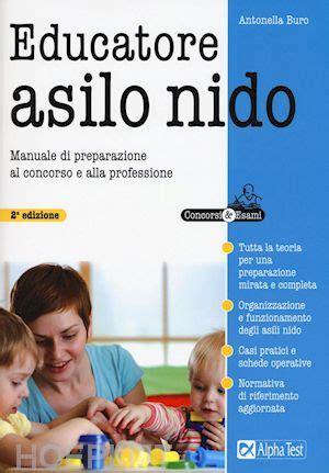 test educatore asilo nido educatore asilo nido buro antonella alpha test libro