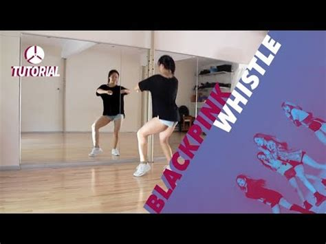 blackpink dance tutorial tutorial blackpink whistle 휘파람 dance tutorial by