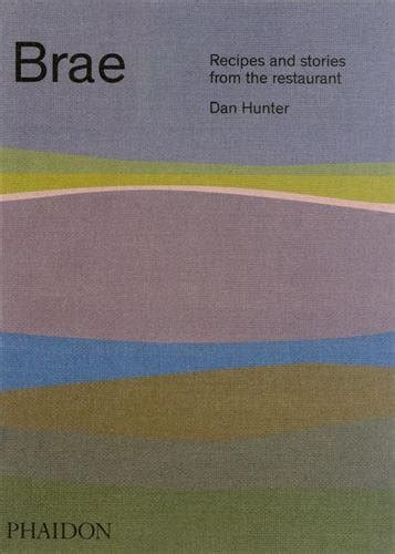 cheapest copy of brae recipes and stories from the restaurant by dan hunter 0714874140