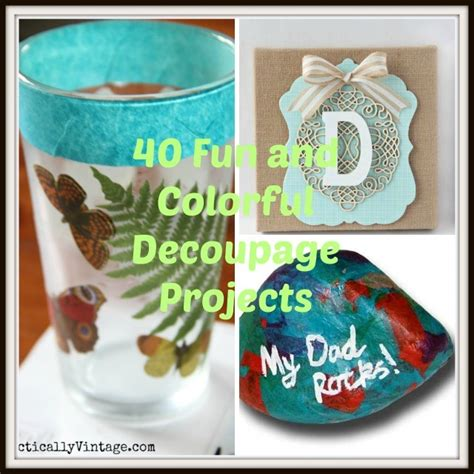 Easy Decoupage Ideas - 40 decoupage ideas for simple projects