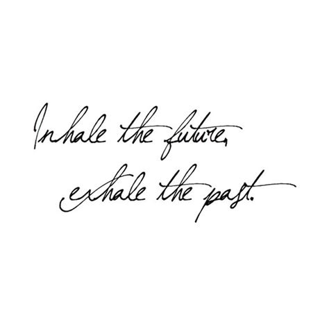 inhale the future exhale the past tattoo inhale exhale on quotes hip
