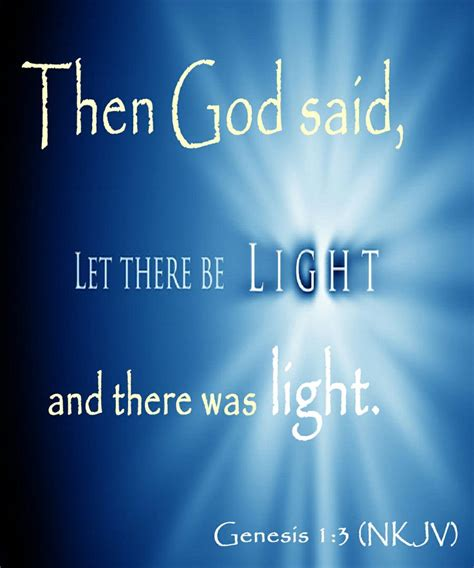 god said let there be light genesis 1 3 nkjv then god said let there be light