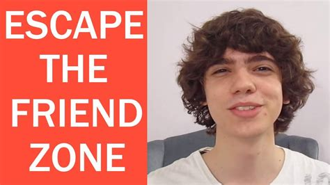 how to get out of the friendzone youtube how to get out of the friend zone for teenagers easily