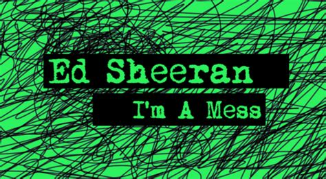 ed sheeran i m on my way ginger is coming review of i m a mess by ed sheeran