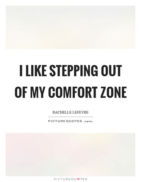 Quotes About Stepping Out Of Your Comfort Zone by Comfort Zone Quotes Sayings Comfort Zone Picture Quotes