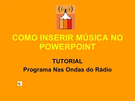 tutorial de apresentação no powerpoint como inserir m 250 sica no powerpoint 1