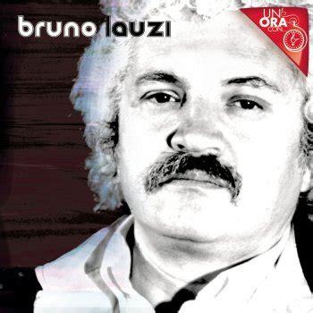 Testo Per Un Ora D by Bruno Lauzi I Testi Delle Canzoni Gli Album E Le