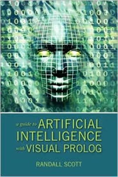 artificial intelligence the ultimate beginners guide books a guide to artificial intelligence with visual prolog