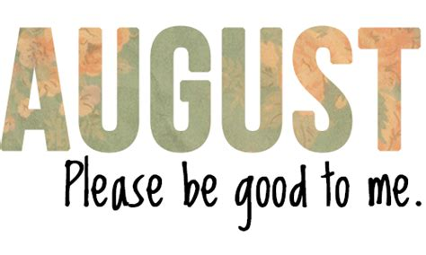 happy august quotes sayings happy birthday august