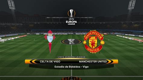 soccer result celta vigo vs manchester united europa league live soccer