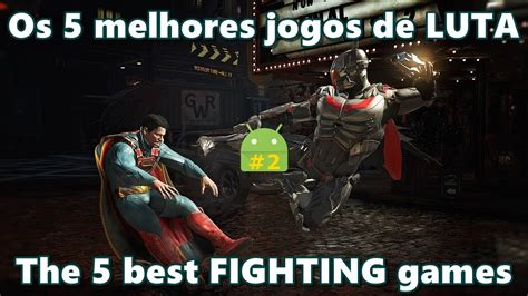 best fighting for android the 5 best fighting for android 2