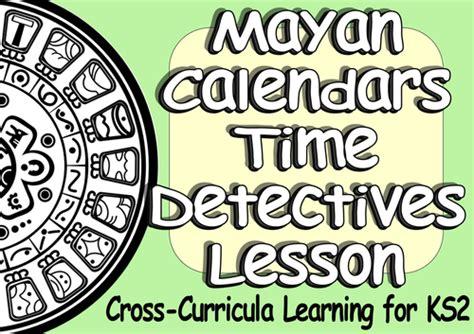 calendars ks2 ks2 mayan civilization resources creative cross curricula