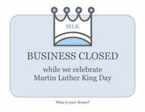 Is The Post Office Closed On Martin Luther King Day by Business Closed Sign For Martin Luther King Day Office