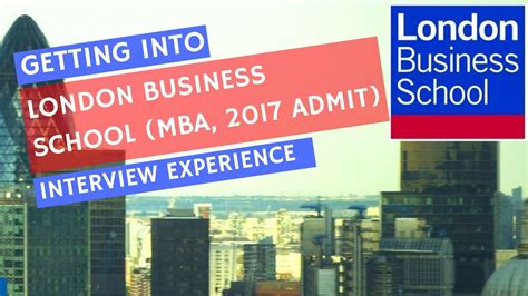 Getting Into Mba by Lbs Mba Admit Experience Lbs Presentation