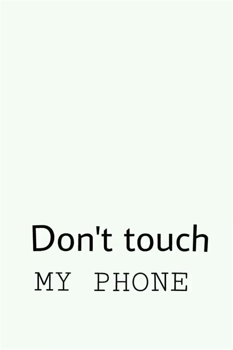 wallpaper for iphone don t touch my phone don t touch my phone on we heart it new and need to