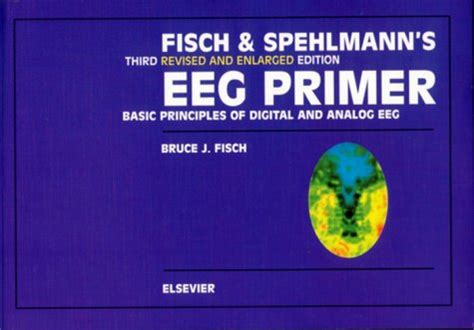 practical guide for clinical neurophysiologic testing eeg books b j fisch request ebook fisch and spehlmann s eeg