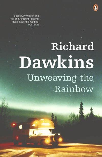 unweaving the rainbow science unweaving the rainbow by richard dawkins penguin books australia