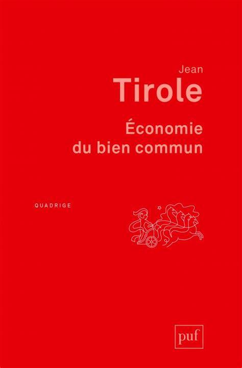 economie du bien commun 2130729967 201 conomie du bien commun jean tirole hors collection format physique et num 233 rique puf
