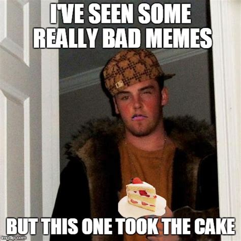 Really Good Memes - scumbag steve imgflip